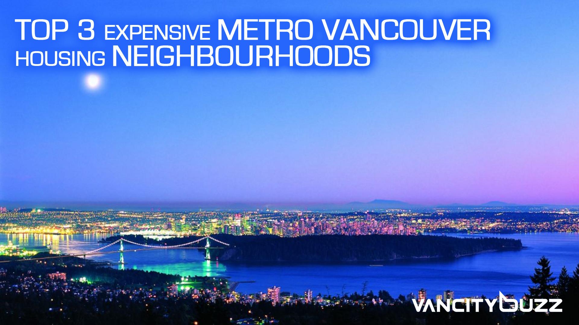 Top 3 Most Expensive Neightbourhoods in Metro Vancouver