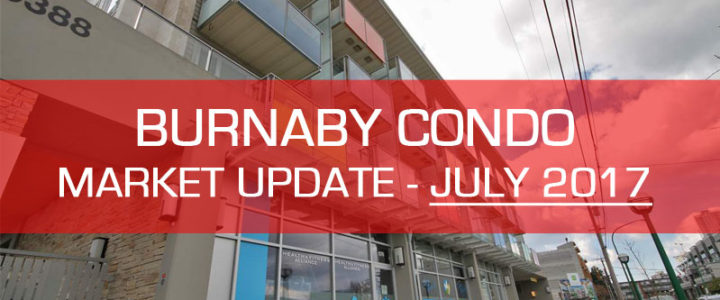 Burnaby BC Condo Market Update for July 2017 (One Bedroom Units)