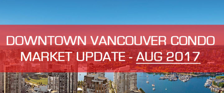 Downtown Vancouver Condo Market Update for Aug 2017 (1 bedroom)