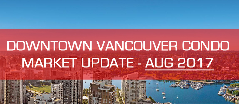 downtown Vancouver condo market update for August 2017