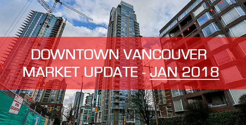 downtown vancouver condo market update January 2018